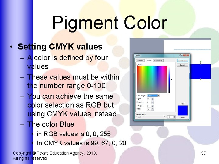Pigment Color • Setting CMYK values: – A color is defined by four values