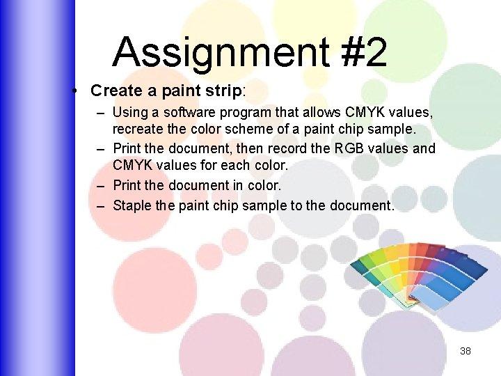 Assignment #2 • Create a paint strip: – Using a software program that allows