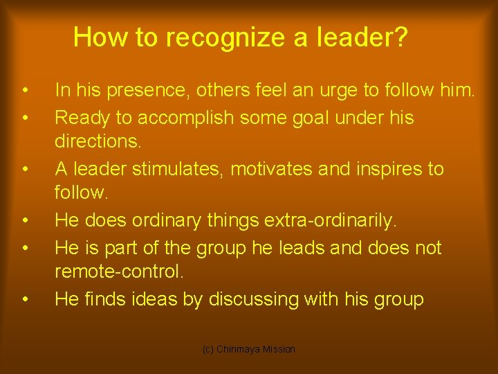 How to recognize a leader? • • • In his presence, others feel an
