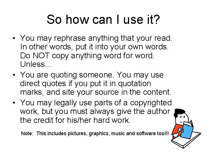 So how can I use it? • You may rephrase anything that your read.