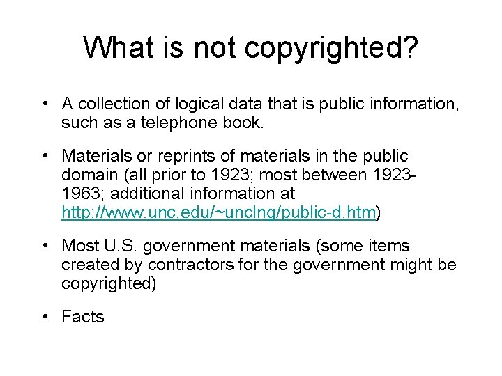 What is not copyrighted? • A collection of logical data that is public information,