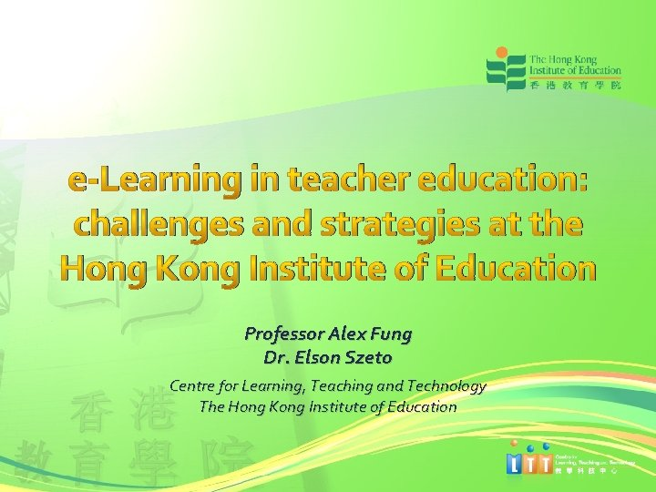 e-Learning in teacher education: challenges and strategies at the Hong Kong Institute of Education