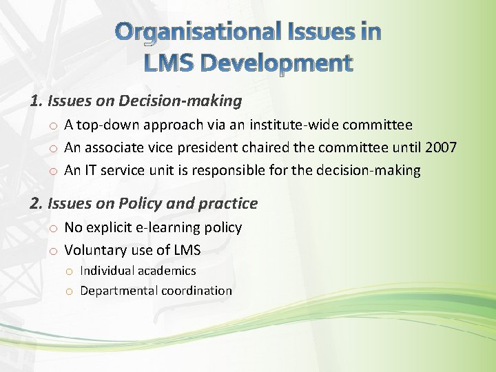 Organisational Issues in LMS Development 1. Issues on Decision-making o A top-down approach via