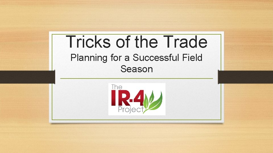 Tricks of the Trade Planning for a Successful Field Season