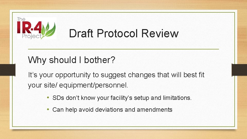 Draft Protocol Review Why should I bother? It's your opportunity to suggest changes that