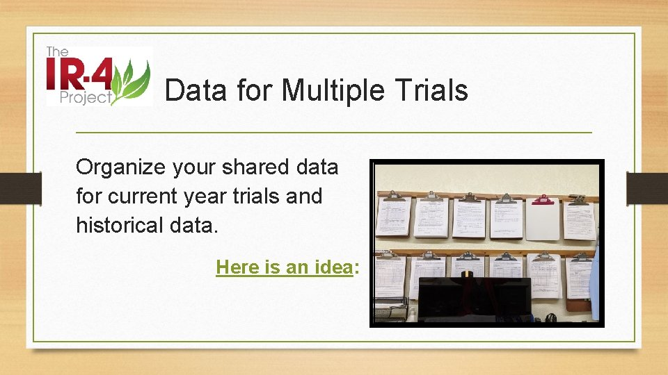 Data for Multiple Trials Organize your shared data for current year trials and historical