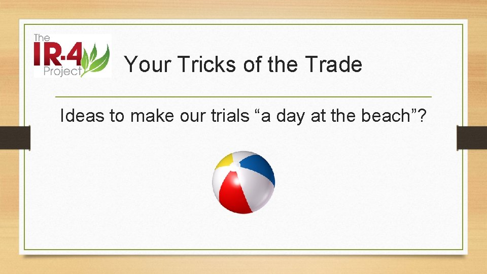 """Your Tricks of the Trade Ideas to make our trials """"a day at the"""
