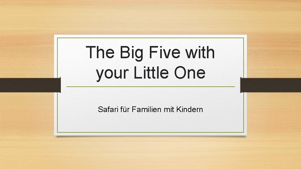 The Big Five with your Little One Safari für Familien mit Kindern