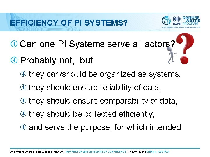 EFFICIENCY OF PI SYSTEMS? Can one PI Systems serve all actors? Probably not, but