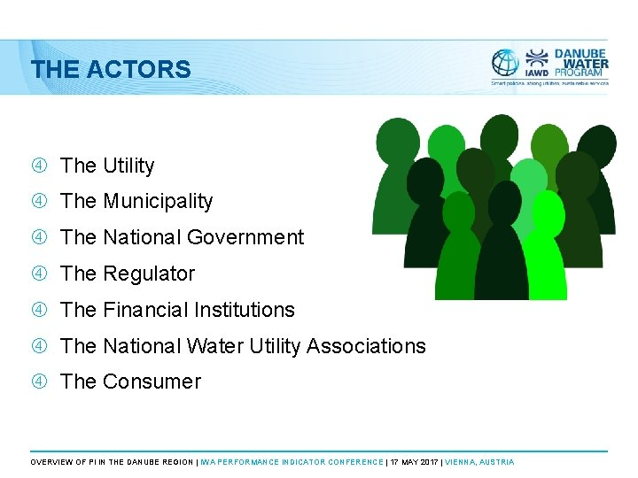 THE ACTORS The Utility The Municipality The National Government The Regulator The Financial Institutions