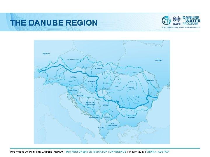 THE DANUBE REGION OVERVIEW OF PI IN THE DANUBE REGION | IWA PERFORMANCE INDICATOR