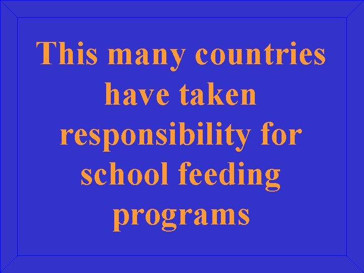 This many countries have taken responsibility for school feeding programs