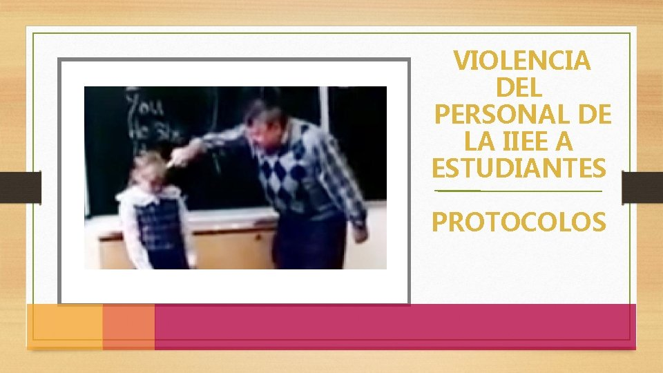 VIOLENCIA DEL PERSONAL DE LA IIEE A ESTUDIANTES PROTOCOLOS