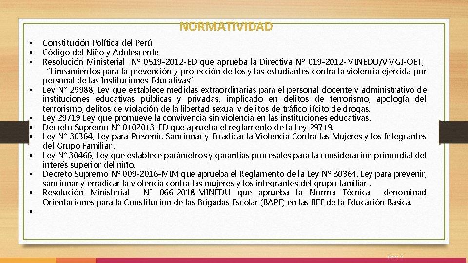 § § § § § NORMATIVIDAD Constitución Política del Perú Código del Niño y