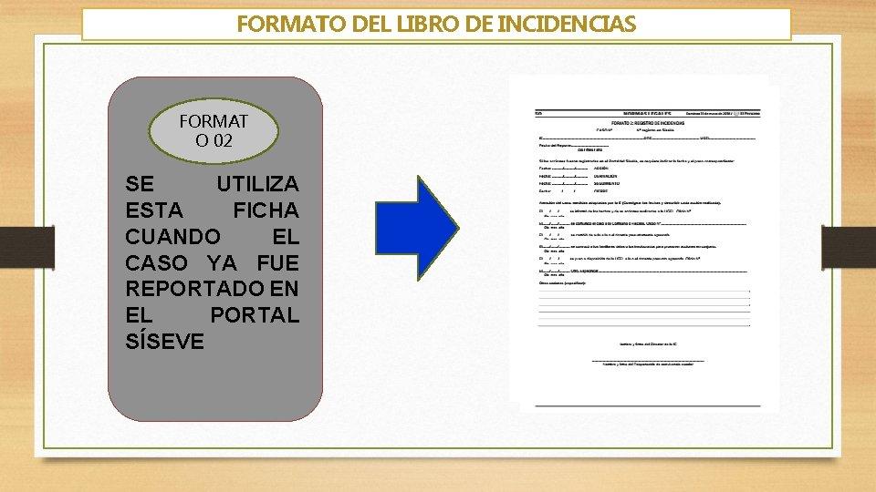 FORMATO DEL LIBRO DE INCIDENCIAS FORMAT O 02 SE UTILIZA ESTA FICHA CUANDO EL