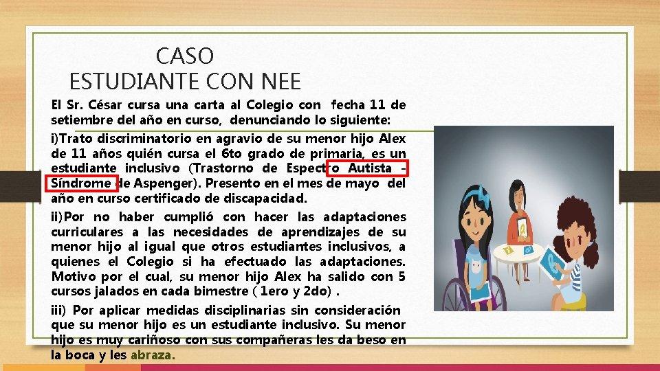 CASO ESTUDIANTE CON NEE El Sr. César cursa una carta al Colegio con fecha