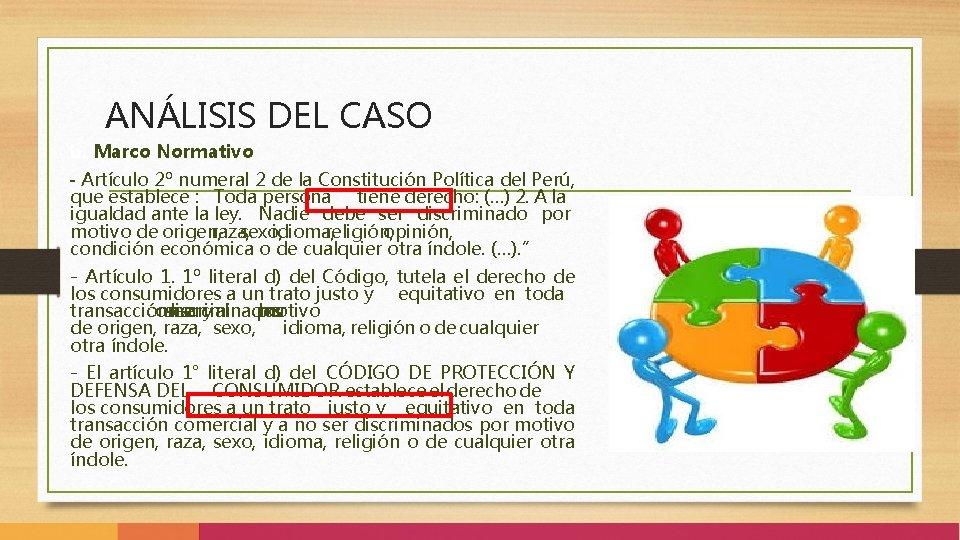 ANÁLISIS DEL CASO b. Marco Normativo - Artículo 2º numeral 2 de la Constitución