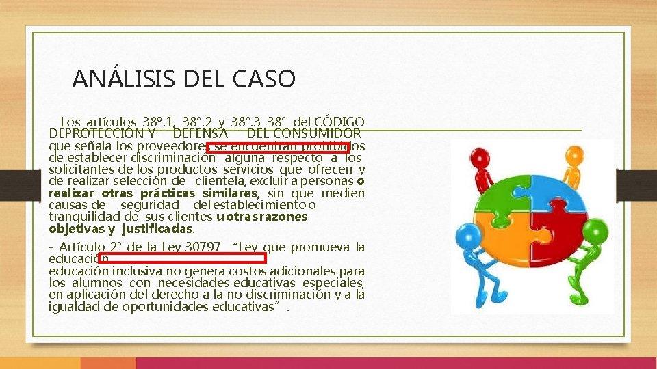 ANÁLISIS DEL CASO - Los artículos 38º. 1, 38°. 2 y 38°. 3