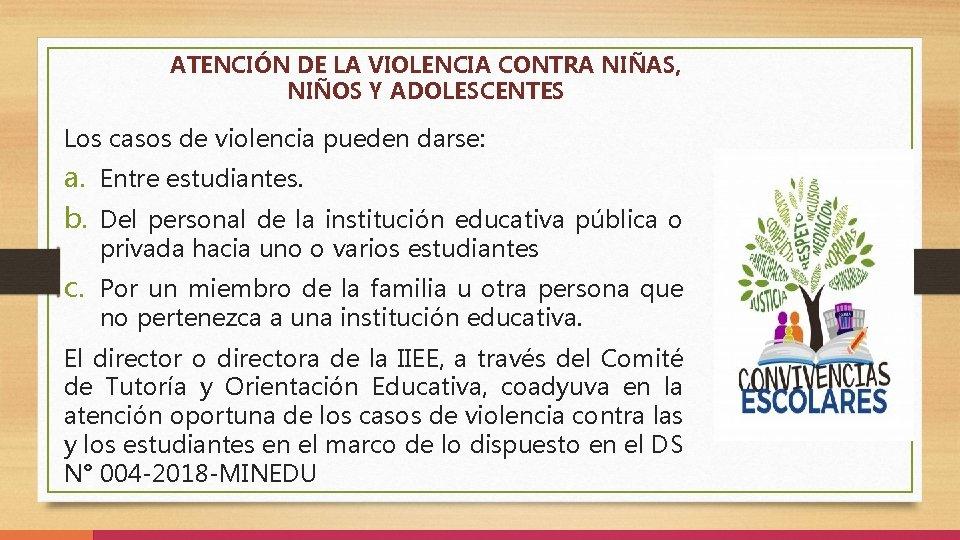 ATENCIÓN DE LA VIOLENCIA CONTRA NIÑAS, NIÑOS Y ADOLESCENTES Los casos de violencia pueden