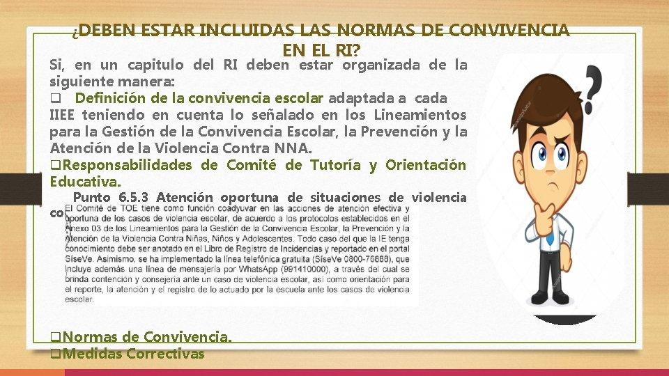 ¿DEBEN ESTAR INCLUIDAS LAS NORMAS DE CONVIVENCIA EN EL RI? Si, en un capitulo