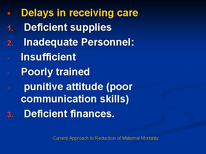 § 1. 2. - 3. Delays in receiving care Deficient supplies Inadequate Personnel: Insufficient