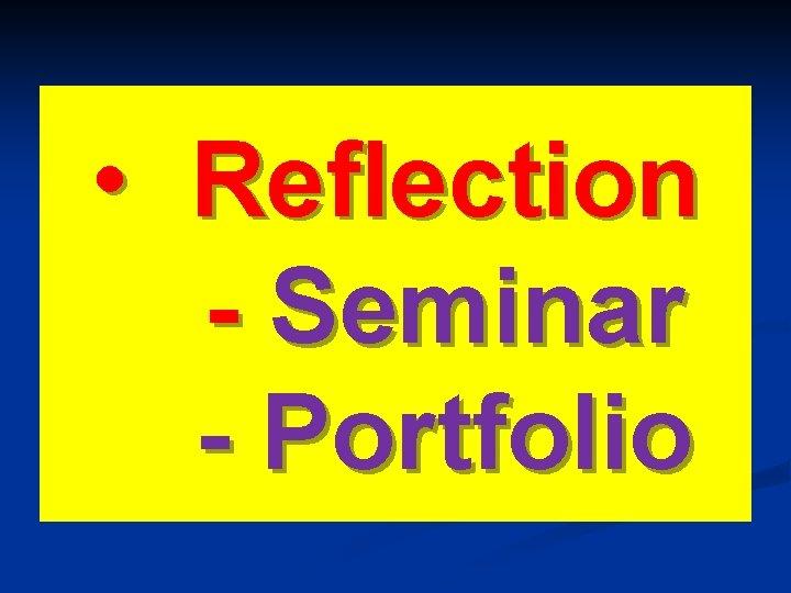 • Reflection - Seminar - Portfolio ﺇﺩﺍﺭﺓ ﺍﻟﺘﺪﺭﻳﺐ 33