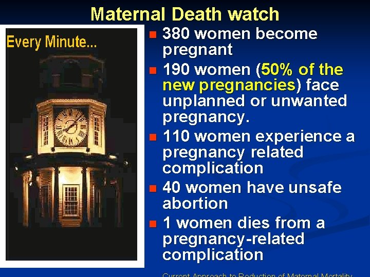 Maternal Death watch 380 women become pregnant n 190 women (50% of the new