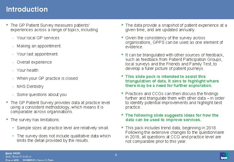 Introduction • The GP Patient Survey measures patients' experiences across a range of topics,