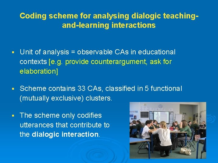 Coding scheme for analysing dialogic teachingand-learning interactions § Unit of analysis = observable CAs
