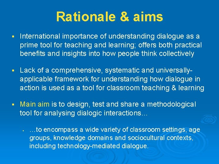 Rationale & aims § International importance of understanding dialogue as a prime tool for