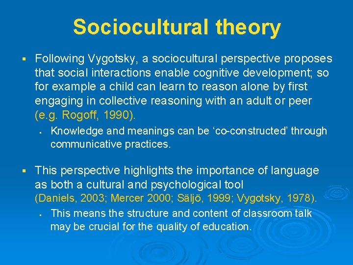 Sociocultural theory § Following Vygotsky, a sociocultural perspective proposes that social interactions enable cognitive