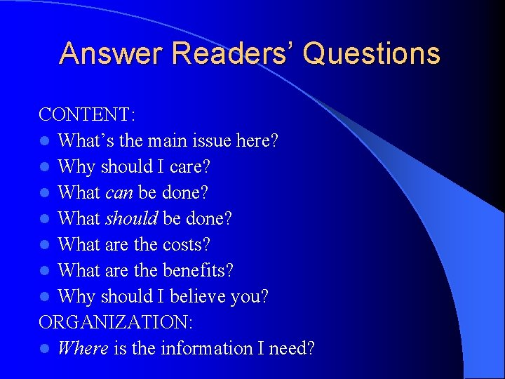 Answer Readers' Questions CONTENT: l What's the main issue here? l Why should I