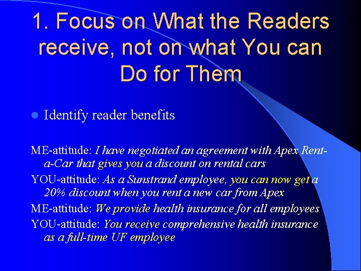1. Focus on What the Readers receive, not on what You can Do for