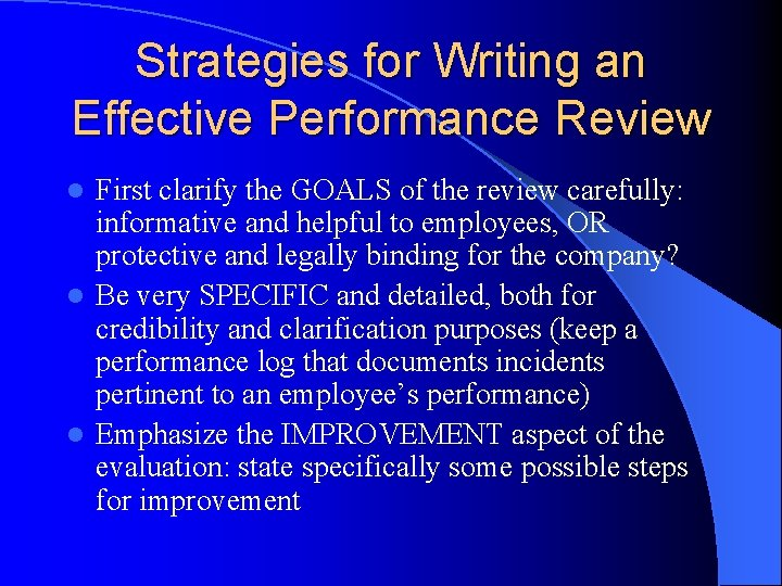 Strategies for Writing an Effective Performance Review First clarify the GOALS of the review