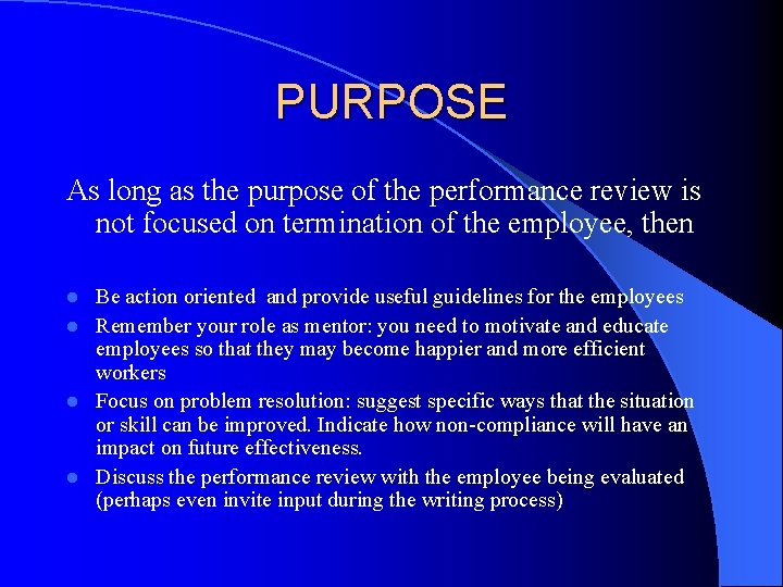 PURPOSE As long as the purpose of the performance review is not focused on