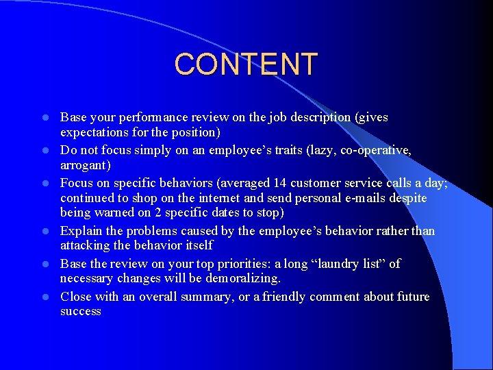 CONTENT l l l Base your performance review on the job description (gives expectations