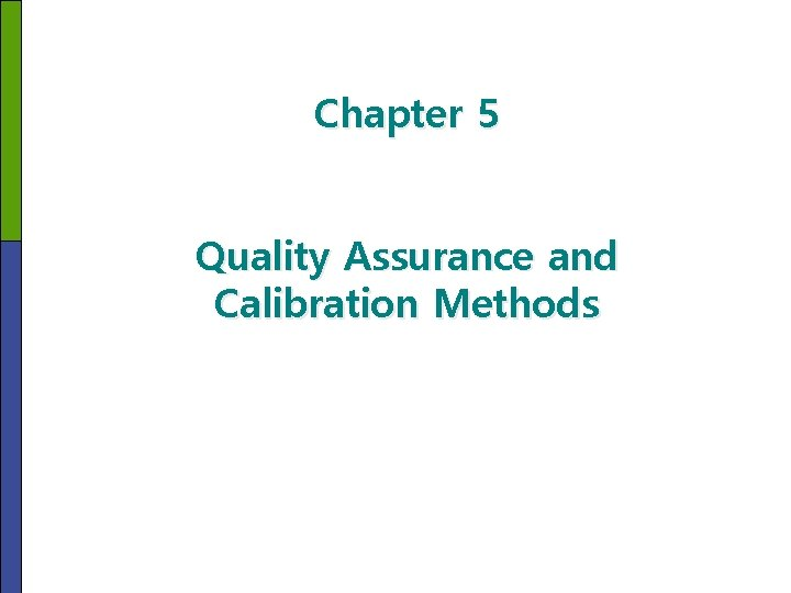 Chapter 5 Quality Assurance and Calibration Methods