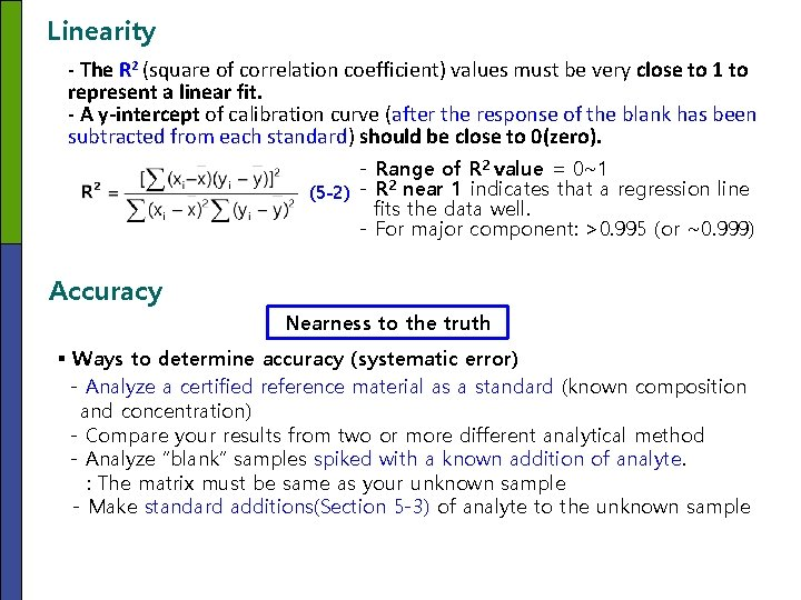 Linearity - The R 2 (square of correlation coefficient) values must be very close