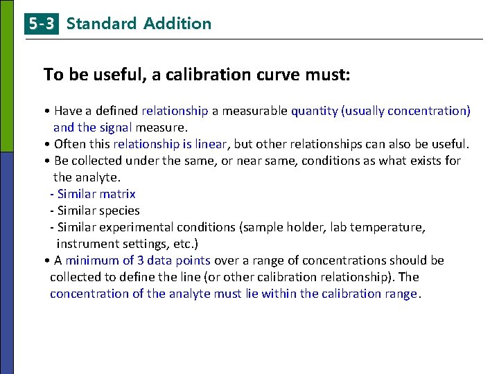 5 -3 Standard Addition To be useful, a calibration curve must: • Have a