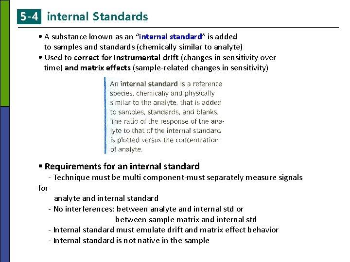 """5 -4 internal Standards • A substance known as an """"internal standard"""" is added"""
