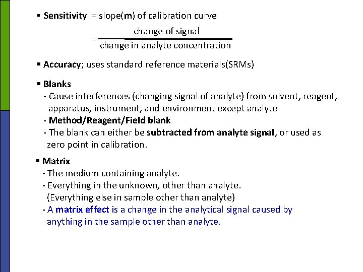 § Sensitivity = slope(m) of calibration curve change of signal = change in analyte