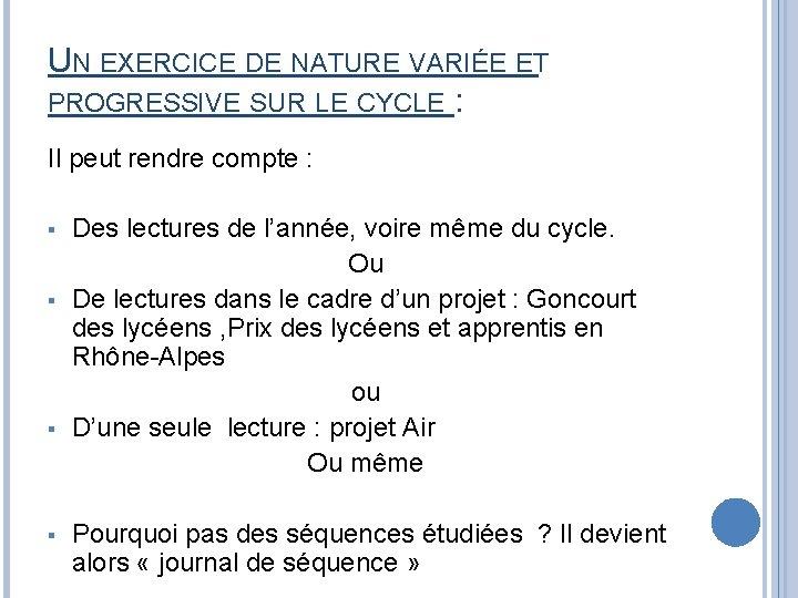 UN EXERCICE DE NATURE VARIÉE ET PROGRESSIVE SUR LE CYCLE : Il peut rendre