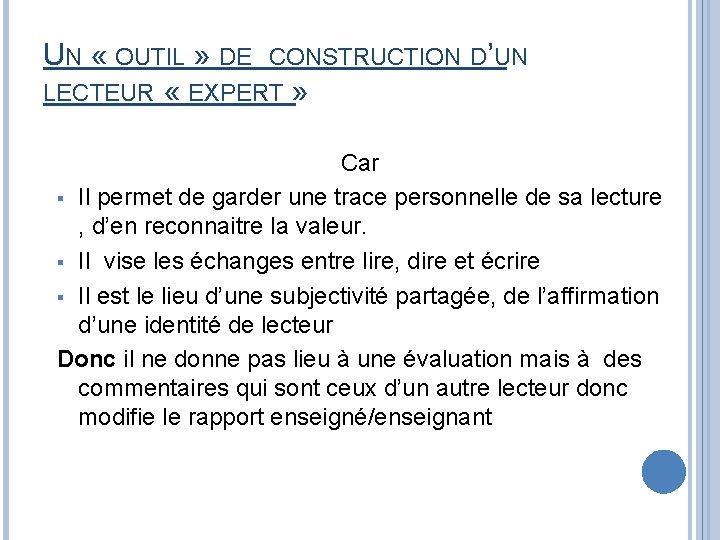 UN « OUTIL » DE CONSTRUCTION D'UN LECTEUR « EXPERT » Car § Il