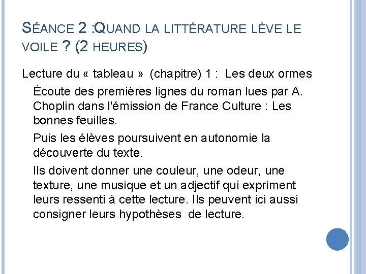 SÉANCE 2 : QUAND LA LITTÉRATURE LÈVE LE VOILE ? (2 HEURES) Lecture du