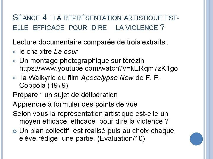 SÉANCE 4 : LA REPRÉSENTATION ARTISTIQUE ESTELLE EFFICACE POUR DIRE LA VIOLENCE ? Lecture