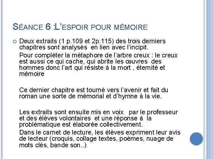 SÉANCE 6 : L'ESPOIR POUR MÉMOIRE Deux extraits (1 p. 109 et 2 p.