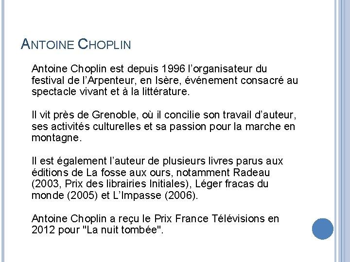 ANTOINE CHOPLIN Antoine Choplin est depuis 1996 l'organisateur du festival de l'Arpenteur, en Isère,