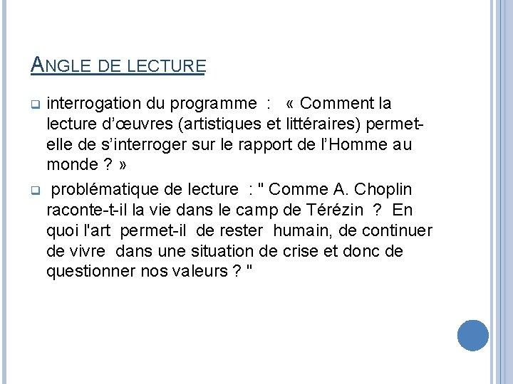 ANGLE DE LECTURE interrogation du programme : « Comment la lecture d'œuvres (artistiques et