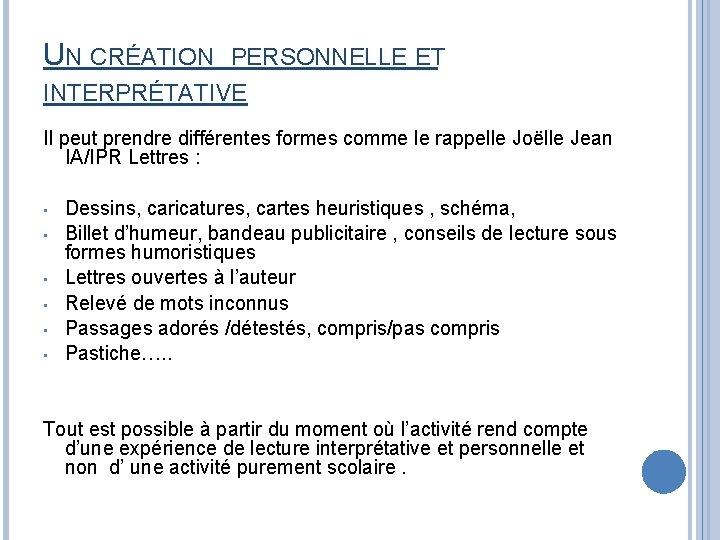 UN CRÉATION PERSONNELLE ET INTERPRÉTATIVE Il peut prendre différentes formes comme le rappelle Joëlle