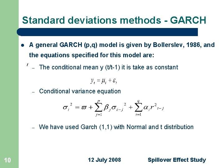 Standard deviations methods - GARCH l A general GARCH (p, q) model is given